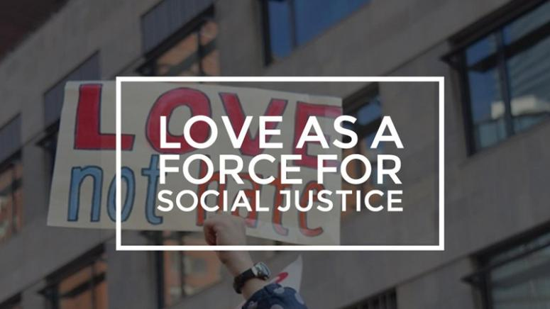 Love as a force for Social Justice